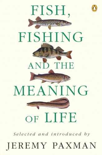 Fish, Fishing and the Meaning of Life (English Edition) (National Angeln Park Glacier)