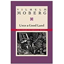 Unto a Good Land: Emmigrant Novels Bk. 2 (Emigrant Novels)