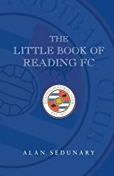 The Little Book of Reading FC by Alan Sedunary (2014-01-26)