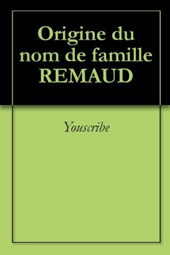 Livres gratuits Origine du nom de famille REMAUD (Oeuvres courtes) epub pdf