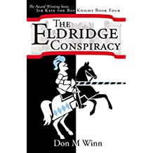 The Eldridge Conspiracy (Sir Kaye the Boy Knight Book 4)