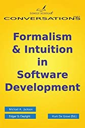 Formalism & Intuition in Software Development (Conversations)