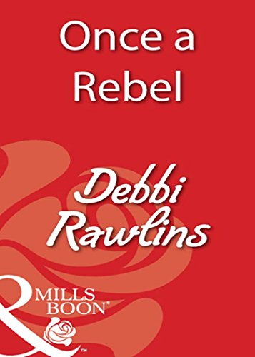 Once a Rebel (Mills & Boon Blaze)