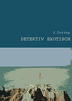 Detektiv Exotisch