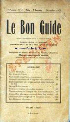BON GUIDE (LE) [No 2] du 01/12/1926 - SIX JOURS A PARIS - COMMENT CONSTRUIRE SA MAISON - SOIN ET HYGIENE - CHEMINS DE FER - NOUVEAU REGIME DES COLIS POSTAUX - COMMENT ON VOYAGEAIT EN COMMUN JADIS.