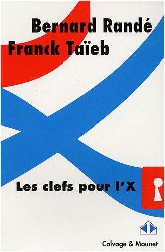 Les clefs pour l'X par Bernard Randé, Franck Taïeb