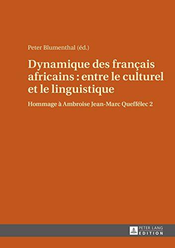 Dynamique des franais africains : entre le culturel et le linguistique: Hommage  Ambroise Jean-Marc Quefflec 2