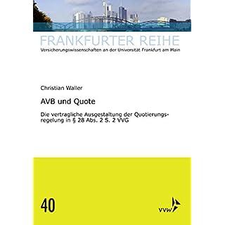 AVB und Quote: Die vertragliche Ausgestaltung der Quotierungsregelung in § 28 Abs. 2 S. 2 VVG (Frankfurter Reihe)