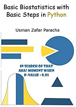 Basic Biostatistics with Basic Steps in Python by [Paracha, Usman Zafar, Paracha, Usman Zafar]
