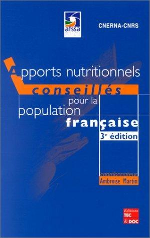 Apports nutritionnels conseillés pour la population française. 3ème édition