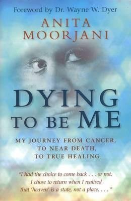 [(Dying to be Me : My Journey from Cancer, to Near Death, to True Healing)] [By (author) Anita Moorjani] published on (January, 2015)