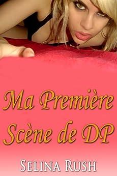 Ma Première Scène de DP (Jessica Banks t. 7) par [Rush, Selina]