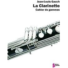La clarinette. Cahier de gammes