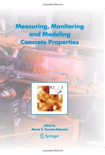 Measuring, Monitoring and Modeling Concrete Properties: An International Symposium dedicated to Professor Surendra P. Shah, Northwestern University, USA