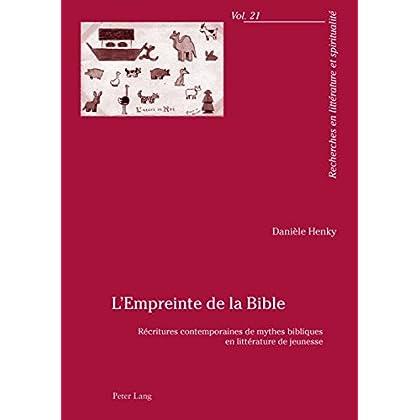 LEmpreinte de la Bible: Récritures contemporaines de mythes bibliques en littérature de jeunesse (Recherches en littérature et spiritualité t. 21)