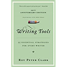 Writing Tools: 55 Essential Strategies for Every Writer (English Edition)