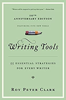 Writing Tools: 50 Essential Strategies for Every Writer by [Clark, Roy Peter]