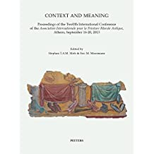 Context and Meaning: Proceedings of the Twelfth International Conference of the Association Internationale Pour La Peinture Murale Antique, (Babesch Supplementa, Band 31)