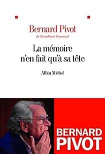 La mémoire n'en fait qu'à sa tête par Bernard Pivot