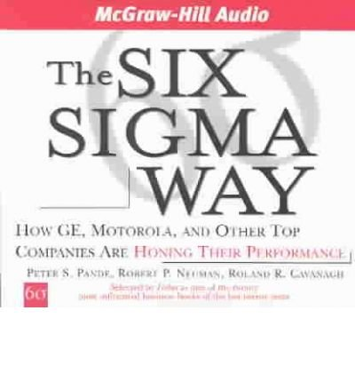 The Six Sigma Way: How Ge, Motorola, and Other Top Companies Are Honing Their Performance (CD-Audio) - Common