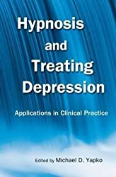 [Hypnosis and Treating Depression: Applications in Clinical Practice] (By: Michael D. Yapko) [published: December, 2013]