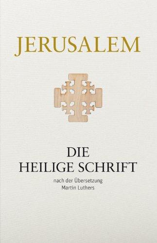 Jerusalem. Die Heilige Schrift: nach der Übersetzung Martin Luthers