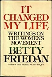 It Changed My Life: Writings on the Women's Movement by Betty Friedan (1978-03-30)
