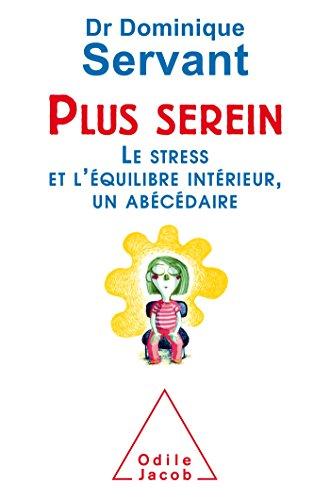 Plus serein: Le stress et l'équilibre intérieur, un abécédaire