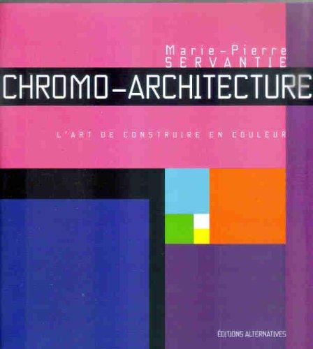 Chromo-architecture par Marie-Pierre Servantie