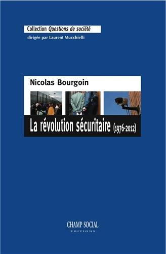 La Révolution sécuritaire (1976-2012)