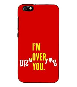 Fuson Designer Back Case Cover for Huawei Honor 4X :: Huawei Glory Play 4X (I am over you theme)
