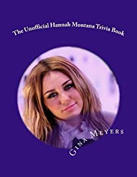 The Unofficial Hannah Montana Trivia Book by Gina Meyers (2011-06-03)