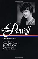 Dawn Powell Novels, 1930-1942: Dance Night; Come Back to Sorrento; Turn, Magic Wheel; Angels on Toast; A Time to Be Born (Library of America)