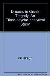 Dreams in Greek Tragedy: An Ethno-psycho-analytical Study