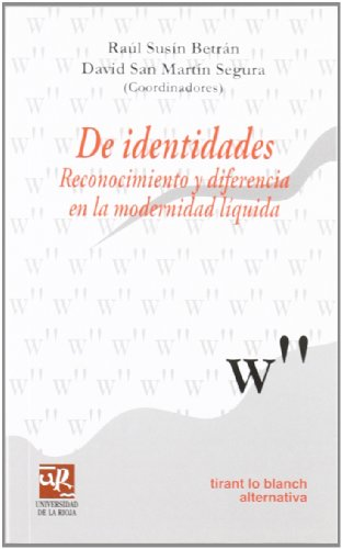 De identidades : reconocimiento y diferencia en la modernidad líquida