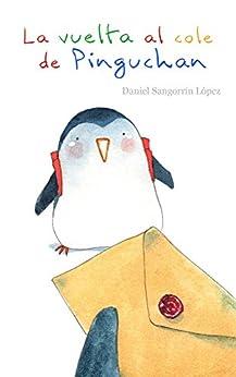 La vuelta al cole de Pinguchan de [López, Daniel Sangorrín]