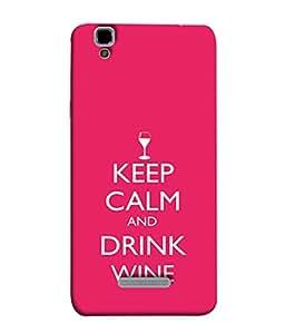 Fuson Designer Back Case Cover for YU Yureka Plus :: Yu Yureka PlusYU5510A (Keep Calm Wine Drinks )