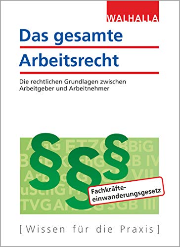 Das gesamte Arbeitsrecht: Ausgabe 2020; Die rechtlichen Grundlagen zwischen Arbeitgeber und Arbeitnehmer
