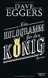 Ein Hologramm für den König: Roman -