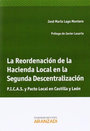 La Reordenación de la Hacienda Local en la Segunda Descentralización - P.I.C.A.S y Pacto Local en Castilla y León (Monografía) por José María Lago Montero