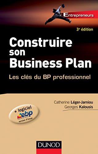 Construire son business plan - 3e éd. (Entrepreneurs)