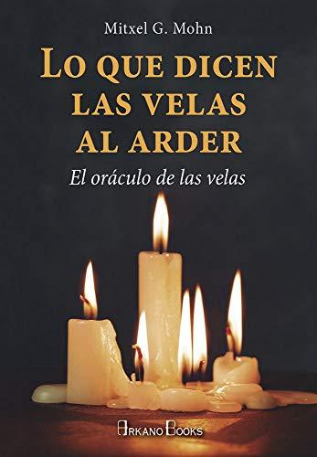 Lo que dicen las velas al arder. El oráculo de las velas (Karma 7)