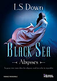 Black Sea, tome 1 : Abysses par  L. S Down