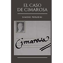 El caso de Cimarosa (Spanish Edition)
