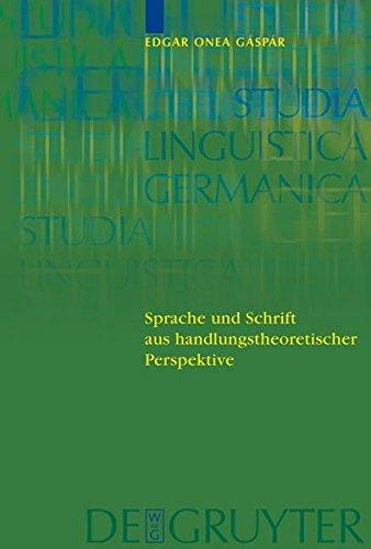 Sprache Und Schrift Aus Handlungstheoretischer Perspektive (Studia Linguistica Germanica)