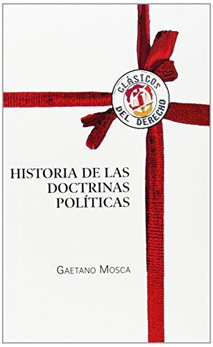 Historia de las doctrinas políticas (Clásicos del Derecho) por Gaetano Mosca