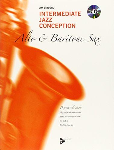 Intermediate Jazz Conception Alto & Baritone Sax: 15 great solo etudes. Alt- und Bariton-Saxophon. Lehrbuch mit CD.