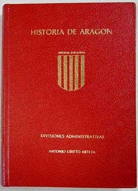 Historia de Aragón. Divisiones administrativas