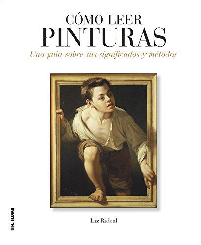 Cómo leer pinturas: Una guía sobre sus significados y métodos