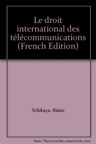 Le droit international des télécommunications